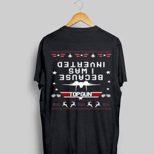 Ugly Christmas Because I was Inverted Top Gun USA flag shirt