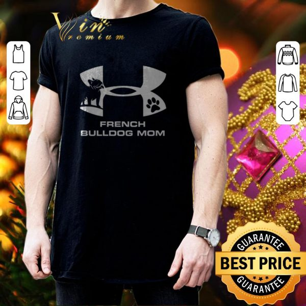 Awesome French Bulldog mom shirt