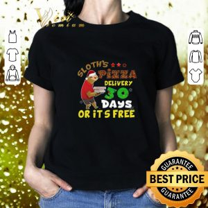 Awesome Sloth's Pizza delivery 30 days or it's free Christmas shirt