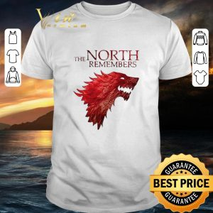Awesome The North Remembers Game Of Thrones shirt