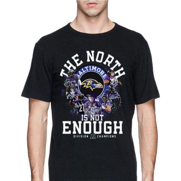 Baltimore Ravens the North is not enough Division Champions shirt