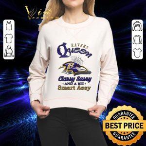 Best Ravens queen classy sassy and a bit smart assy shirt