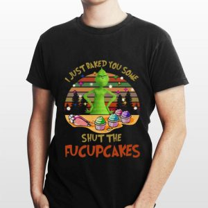 Grinch I Just Baked You Some Shut The Fucupcakes Vintage shirt