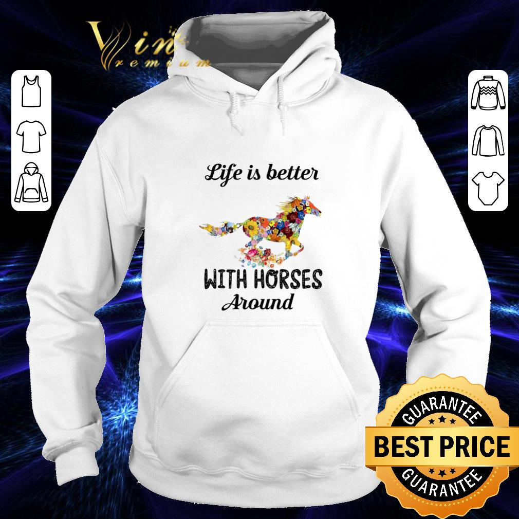 Pretty Flower life is better with horses around shirt 4 - Pretty Flower life is better with horses around shirt