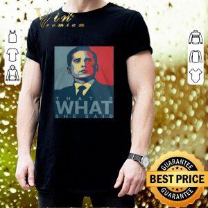Pretty Michael Scott That's What She Said Art shirt 2