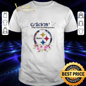 Pretty adidas all day i dream about Pittsburgh Steelers shirt