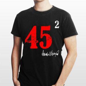 45 squared 2 Donald Trump signature shirt