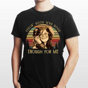 Janis Joplin Feelin' good was good enough for me sunset shirt