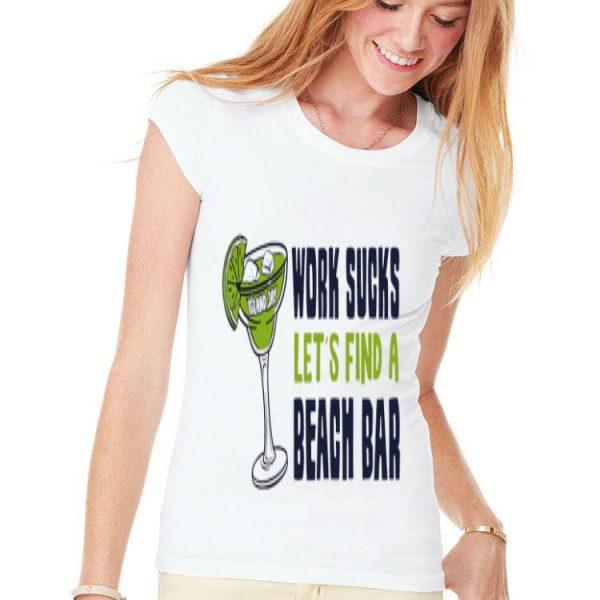 Island Jay Work Sucks Let's Find A Beach Bar shirt