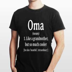 Moma noun 1 like a grandmother but so much cooler shirt