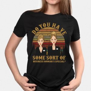Romy and Michele do you have some sort of business woman's special shirt