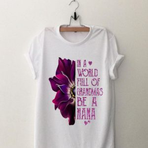 Anemone flower in a world full of grandmas be a Grandma shirt