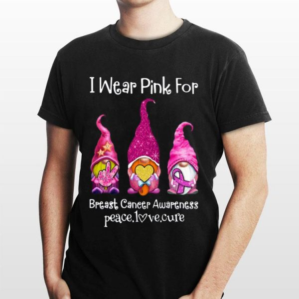 Gnomes I Wear Pink For Breast Cancer Awareness shirt