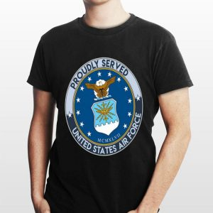 Proudly served united states air force shirt