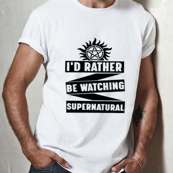 I'd Rather Be Watching Supernatural shirt