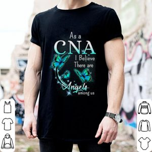 Butterflies As a CNA i believe there are Angels among us shirt