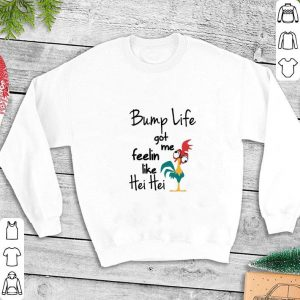 Chicken bump life got me feelin like Hei Hei shirt