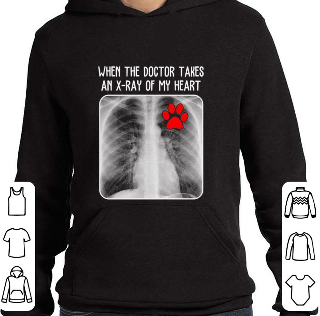 Paw dog When the doctor takes an X ray of my heart shirt 4 - Paw dog When the doctor takes an X-ray of my heart shirt