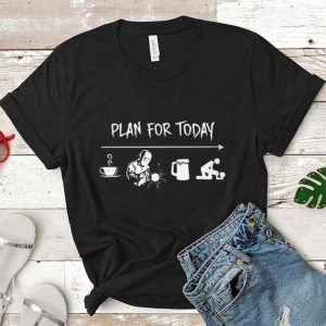 Plan for today coffee work beer and fuck shirt