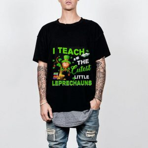Saint Patrick's Day i teach the cutest little Leprechauns shirt