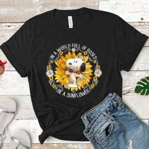 Snoopy in a world full of roses be a sunflowers shirt
