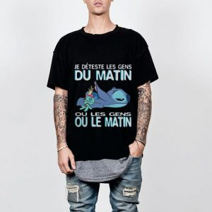 Stitch je deteste les gens du matin ou les gens ou le matin shirt