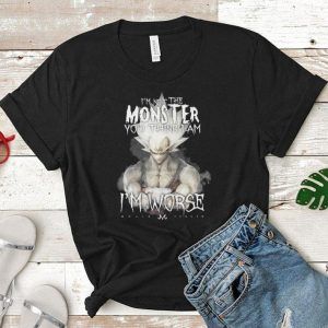 Vegeta i'm not the monster you think i am i'm worse shirt