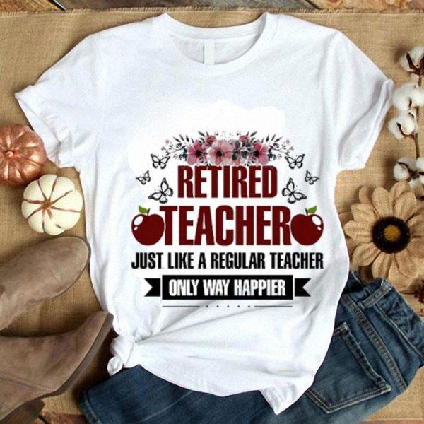 Apple Retired teacher just like a regular teacher only way happier Floral shirt