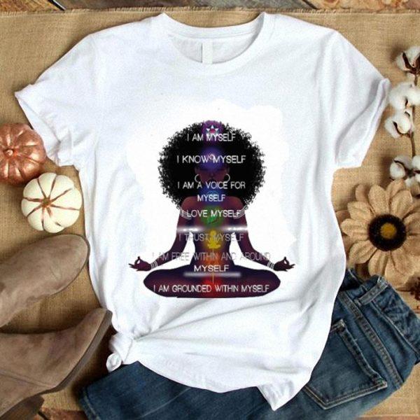 Black girls I am myself i know myself i am a voice for myself i love myself shirt