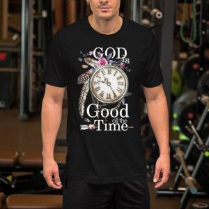 Flowers clock God is good all the time shirt