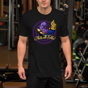 That's all folks Thanos Avengers Endgame shirt
