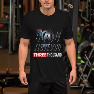 Father's Day Dad I Love you Three Thousand shirt