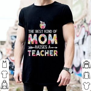 Floral apple The Best Kind of Mom raises a Teacher shirt