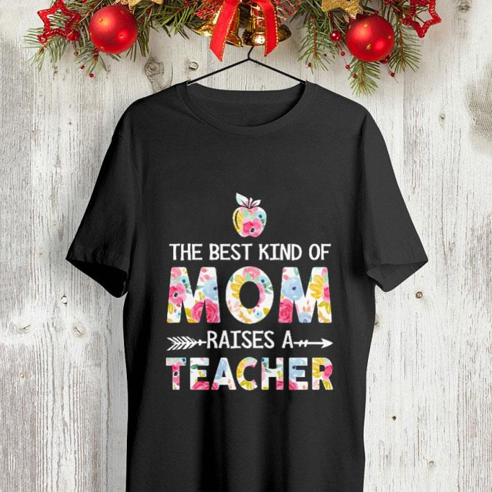 Floral apple The Best Kind of Mom raises a Teacher shirt 4 - Floral apple The Best Kind of Mom raises a Teacher shirt
