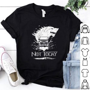 Game Of Thrones House Stark Jeep NOT today shirt