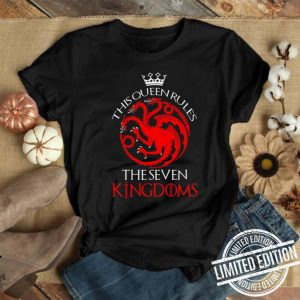 Game Of Thrones This Queen Rules The Seven Kingdoms shirt