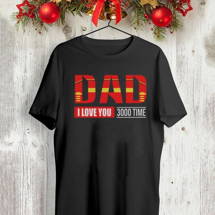 Iron Man Dad I Love You 3000 Time Avengers Endgame shirt 4 - Iron Man Dad I Love You 3000 Time Avengers Endgame shirt