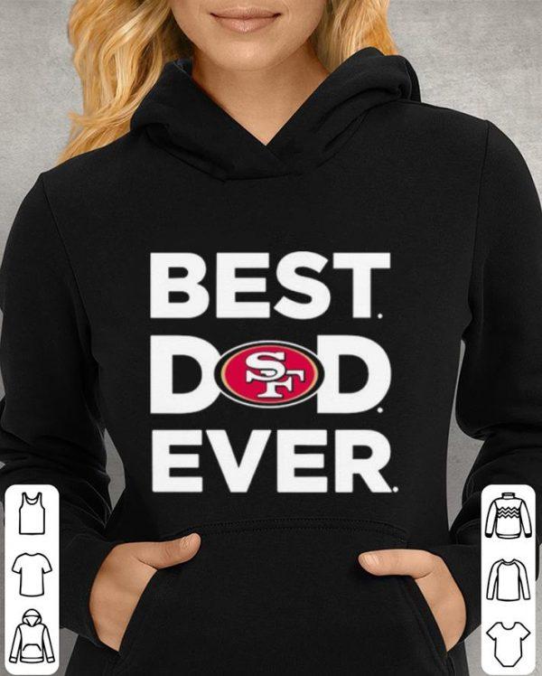 San Francisco 49ers Best dad ever shirt
