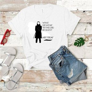 What do we say to the god of death not today Arya Stark GOT shirt