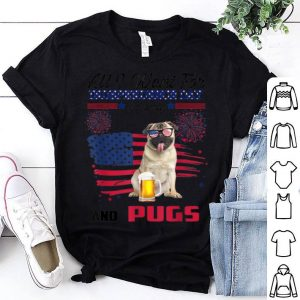 All I Want For Independence Day is Pugs 4th of July shirt