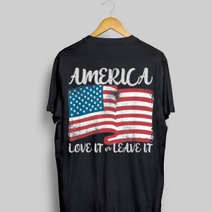 American Flag 4th Of July America Love It Or Leave It shirt