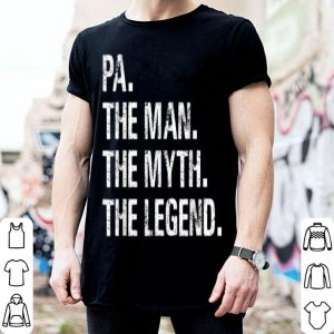 Father's Day Pa The Man The Myth The Legend shirt