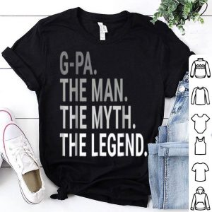 Gpa The Man The Myth Legend Father Day shirt