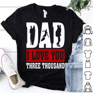 I Love You Dad 3000 Surfing Father Day shirt