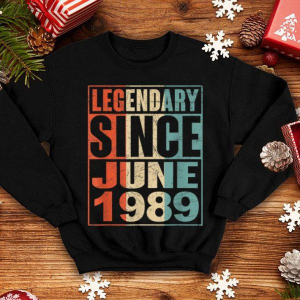 Legendary Since June 1989 Vintage 30 Yrs Old Birthday shirt
