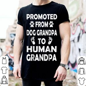 Promoted From Dog Grandpa To Human Grandpa shirt