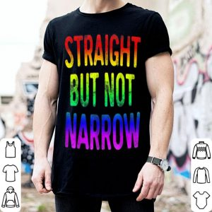 Straight But Not Narrow LGBT Pride shirt