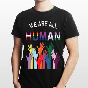 We Are All Human Flag LGBT Gay Pride Month Transgender shirt