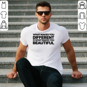 What makes you different is what makes you beautiful shirt