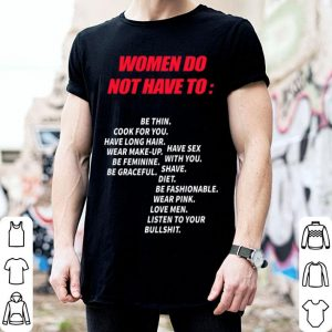 Women do not have to be thin cook for you have long hair shirt